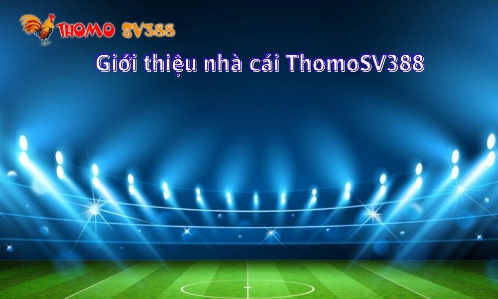 Giới thiệu nhà cái ThomoSV388
