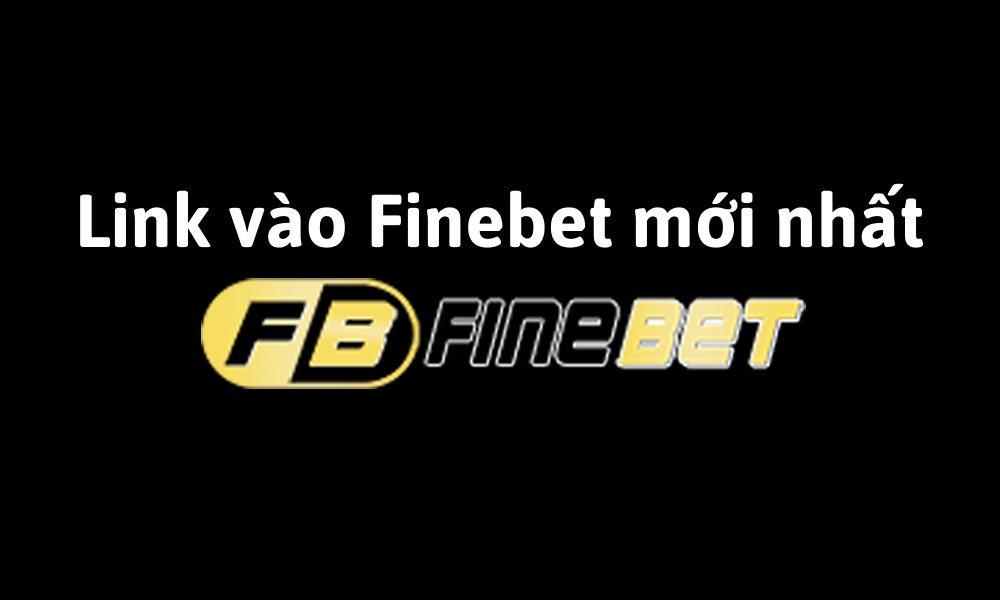 Link vào Finebet mới nhất