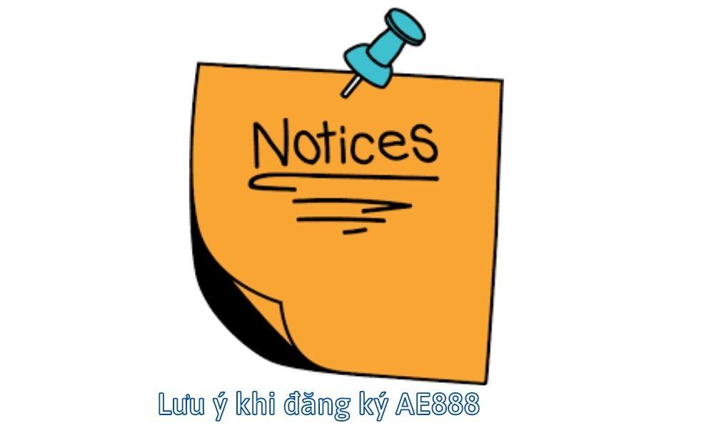 Lưu ý khi đăng ký tài khoản AE888