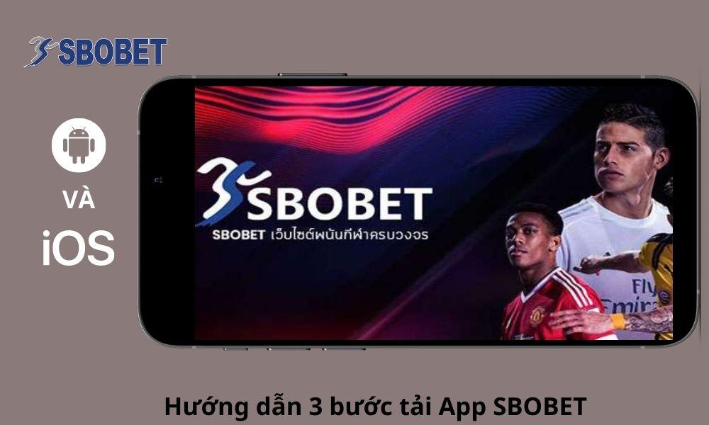 Hướng dẫn 3 bước tải App SBOBET
