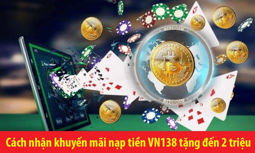 Cách nhận khuyến mãi nạp tiền VN138 tặng đến 2 triệu